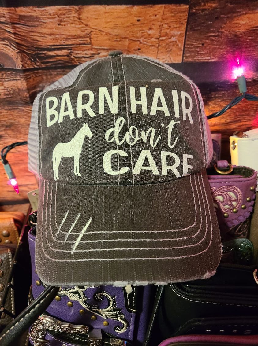 hat from Cowgirls Trading Company in Molalla that says Barn Hair Dont Care
